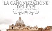 La canonizzazione dei Papi – Racconto di un evento al cinema da aprile