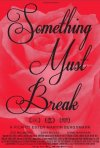 Locandina di Something Must Break
