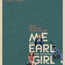 Locandina di Me and Earl and the Dying Girl