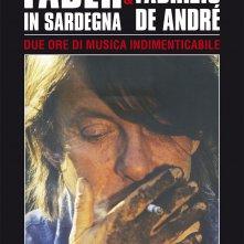 Locandina di Faber in Sardegna & L'ultimo concerto di Fabrizio De André