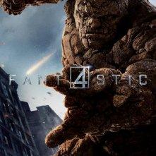Fantastic 4 - I Fantastici Quattro: il character poster di Ben Grimm
