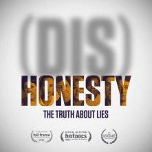 Locandina di (Dis)Honesty: The Truth About Lies