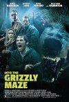 Locandina di Into the Grizzly Maze