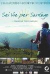 Locandina di Sei vie per Santiago