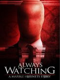 Locandina di Always Watching: A Marble Hornets Story