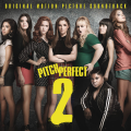 La copertina di Pitch Perfect 2 (Original Motion Picture Soundtrack)