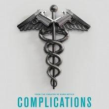 Complications: la locandina della serie