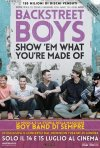 Locandina di Backstreet Boys: Show 'Em What You're Made Of