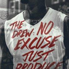 Locandina di The Drew: No Excuse, Just Produce
