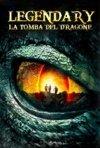 Locandina di Legendary - La tomba del dragone