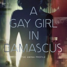 Locandina di A Gay Girl in Damascus: The Amina Profile