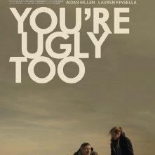 Locandina di You're Ugly Too