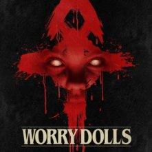 Locandina di Worry Dolls