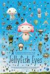 Locandina di Jellyfish Eyes
