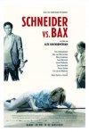 Locandina di Schneider vs. Bax