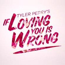 If Loving You Is Wrong: la locandina della serie