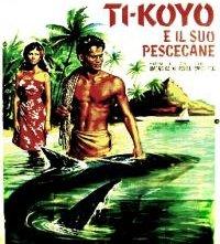 Locandina di Ti-Koyo e il suo pescecane