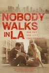 Locandina di Nobody Walks in L.A.