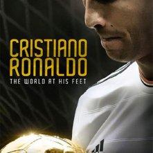 Locandina di Cristiano Ronaldo - Il mondo ai suoi piedi