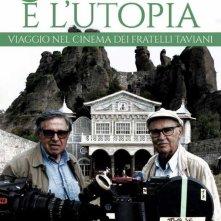 Locandina di La passione e l'utopia. Viaggio nel cinema dei fratelli Taviani