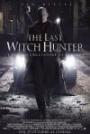 Locandina di The Last Witch Hunter - L'ultimo cacciatore di streghe