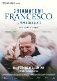 Chiamatemi Francesco – Il Papa della gente in streaming & download