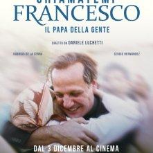 Locandina di Chiamatemi Francesco - Il Papa della gente