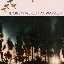 Locandina di If Only I Were That Warrior