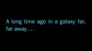 Tanto tempo fa, in una galassia lontana lontana: l'incipit del primo Star Wars
