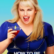 How to be Single: il character poster di Rebel Wilson