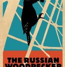 Locandina di The Russian Woodpecker