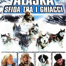 Locandina di Alaska - Sfida tra i ghiacci
