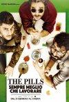 Locandina di The Pills - Sempre meglio che lavorare