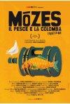 Locandina di Mózes, il pesce e la colomba