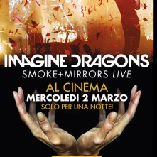 Locandina di Imagine Dragons - Smoke + Mirrors Live