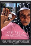 Locandina di Starve Your Dog