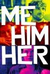 Locandina di Me Him Her