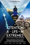 Locandina di Attention, a Life in Extremes
