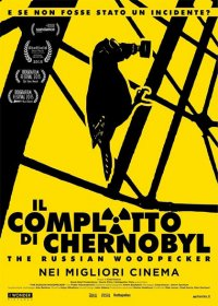 Il complotto di Chernobyl – The Russian Woodpecker in streaming & download