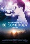 Locandina di Be Somebody