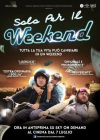 Solo per il weekend in streaming & download