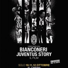 Locandina di Bianconeri - Juventus Story