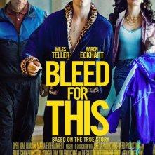 Locandina di Bleed for This - Vivo per combattere