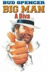 Locandina di Big Man: Diva