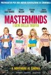 Locandina di Masterminds - I geni della truffa