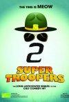 Locandina di Super Troopers 2