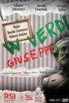 Locandina di W Verdi Giuseppe Verdi – Come e perché l'Opera fece l'Italia… forse