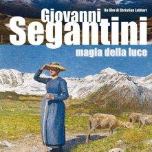 Locandina di Giovanni Segantini - Magia della luce