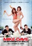 Locandina di Mike & Dave: Un matrimonio da sballo