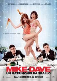 Mike & Dave: Un matrimonio da sballo in streaming & download